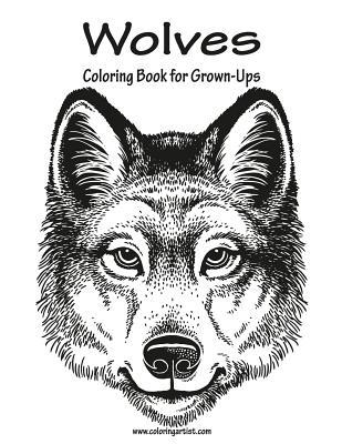 Wolves Coloring Book for Grown-Ups 1 Nick Snels