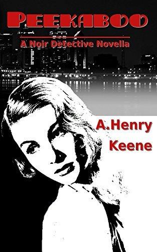 Peekaboo: A Noir Detective Novella (Jimmie Star, Private Detective Book 1)  by  A. Keene