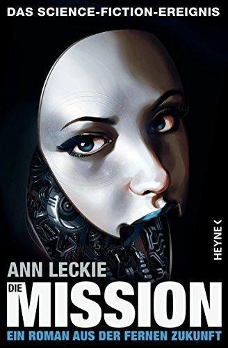 Die Mission: Roman (Die Maschinen - Universum 2)  by  Ann Leckie