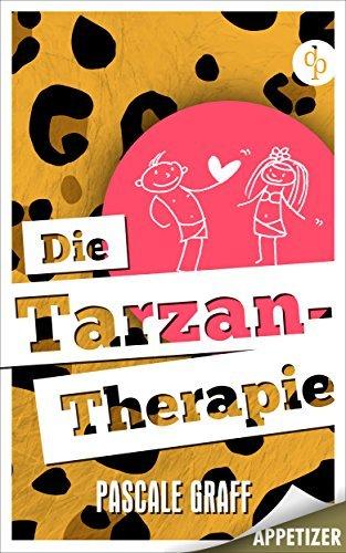 Die Tarzan-Therapie (Appetizer-Ausgabe): Ein Roman voll Humor  by  Pascale Graff