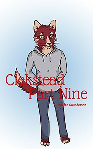 Clekstead Part Nine (Chronicles of Rawlston and Tad Book 9)  by  Wolfen Saunderson