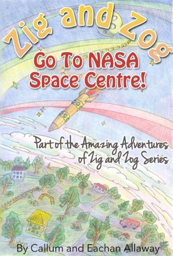 Zig and Zog Go to The Space Centre (The Amazing Adventures of Zig and Zog Book 2)  by  Callum and Eachan Allaway