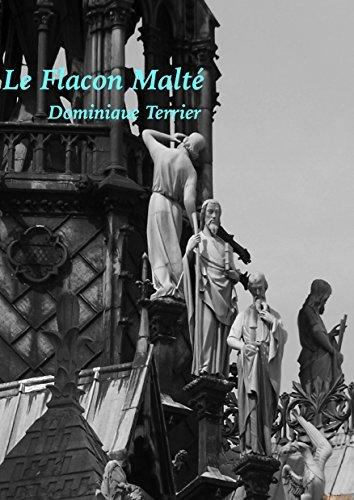 Le Flacon Malté  by  Dominique Terrier