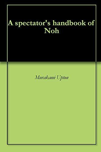 A spectators handbook of Noh  by  Murakami Upton