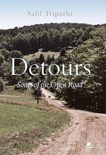 Detours: Songs Of The Open Road Salil Tripathi