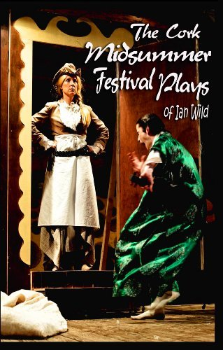 The Cork Midsummer Plays of Ian Wild  by  Ian Wild