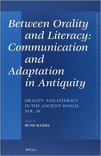 Between Orality and Literacy: Communication and Adaptation in Antiquity: Orality and Literacy in the Ancient World, Vol. 10  by  Ruth Scodel