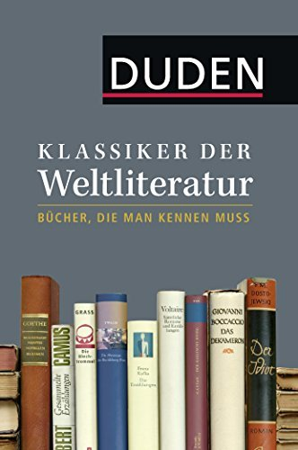Klassiker der Weltliteratur: Bücher, die man kennen muss  by  Dudenredaktion
