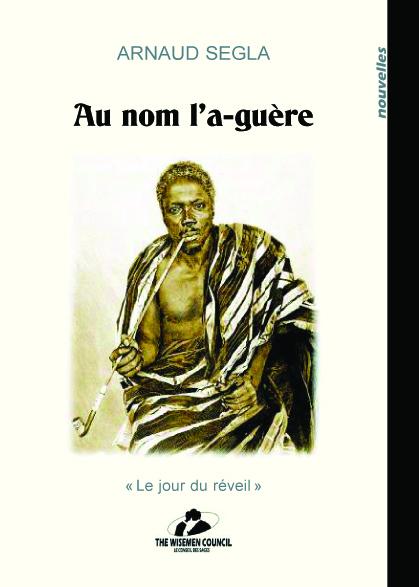 Au nom de la-guère, le jour du réveil  by  Arnaud Segla