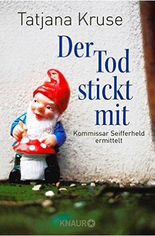 Der Tod stickt mit (Kommisar Seifferheld, #6)  by  Tatjana Kruse