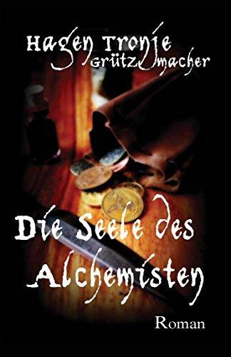 Die Seele des Alchemisten  by  Hagen Tronje Grützmacher