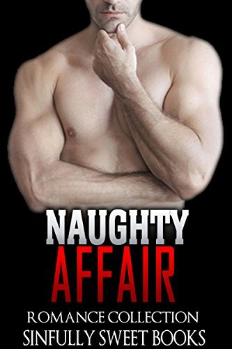 ROMANCE: Naughty Affair: (AMAZING VALUE BONUS OF 40+ FREE BOOKS!!!) (Contemporary New Adult Threesome Pregnancy Romance Short Stories) Sinfully Sweet Books
