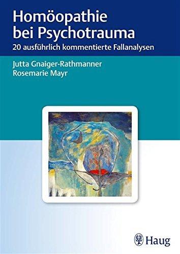 Homöopathie bei Psychotrauma: 20 ausführlich kommentierte Fallanalysen  by  Jutta Gnaiger-Rathmanner