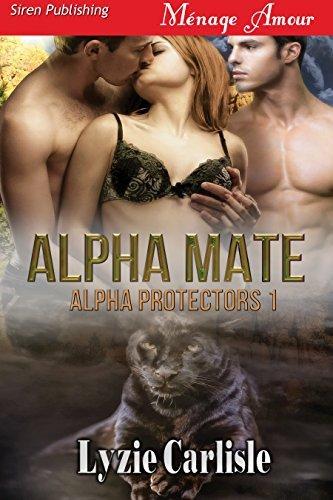 Alpha Mate [Alpha Protectors 1]  by  Lyzie Carlisle