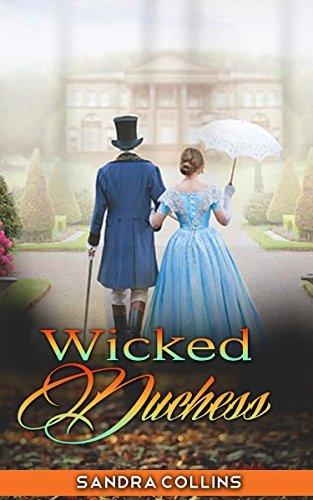 REGENCY ROMANCE: Wicked Duchess (Pride and Prejudice variation) Sandra Collins