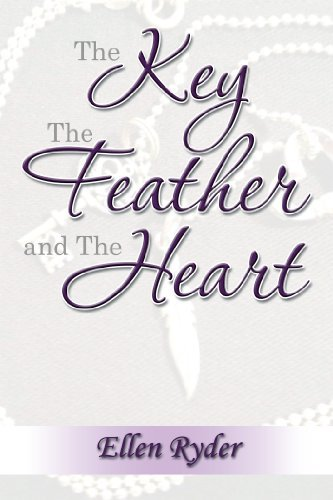 The Key, The Feather and The Heart Ellen Ryder