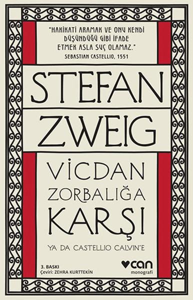 Vicdan Zorbalığa Karşı ya da Castello Calvine  by  Stefan Zweig