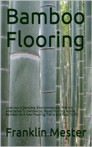 Bamboo Flooring  by  Franklin Mester