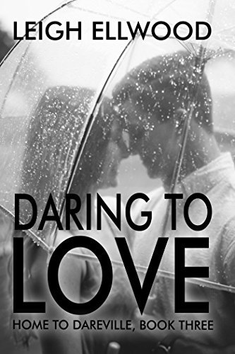 Daring To Love (Home To Dareville Book 3)  by  Leigh Ellwood