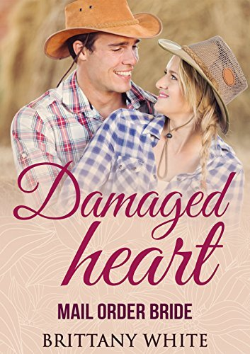 Damaged Heart  by  Brittany White