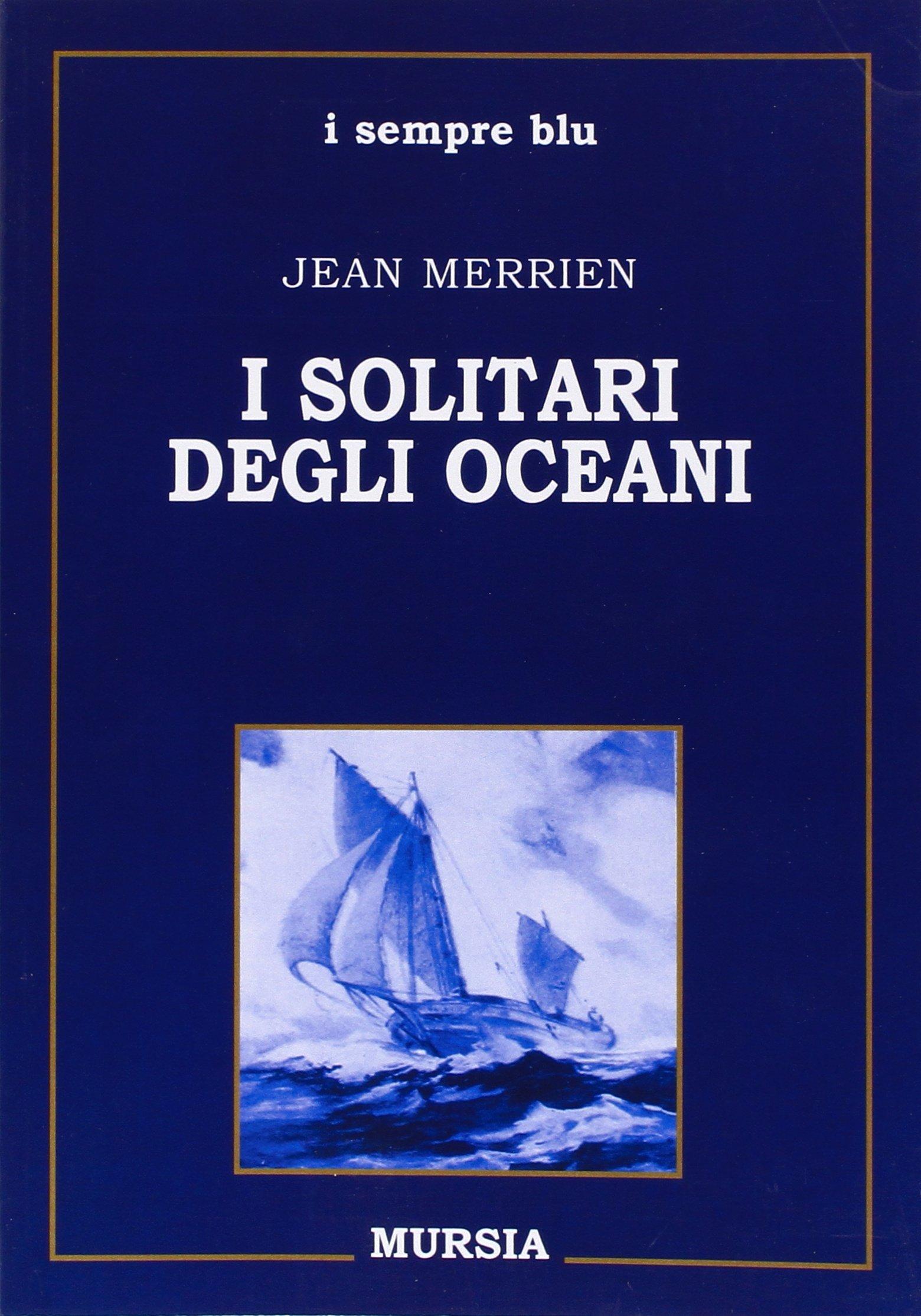 I solitari degli oceani  by  Jean Merrien