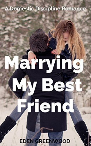 Marrying My Best Friend: Ellie and Hunter Complete Series Plus Bonus Short Story Eden Greenwood