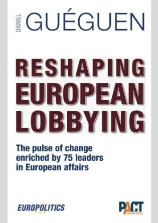 Reshaping European Lobbying  by  Daniel Guéguen
