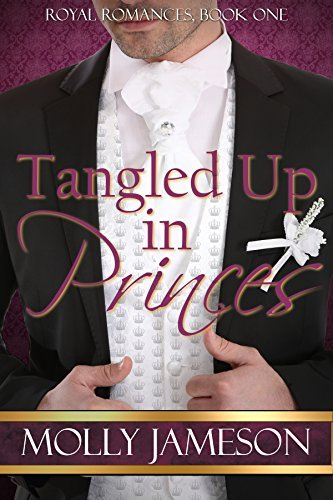Tangled Up in Princes (Royal Romances, #1) Molly Jameson