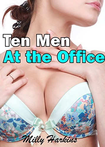 Ten Men At the Office  by  Milly Harkins