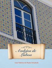 Azulejos de Lisboa - Ensaio Fotográfico Luiz Valério de Paula Trindade