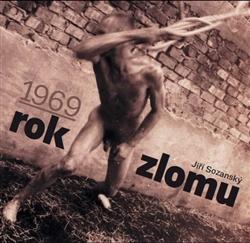 1969: rok zlomu  by  Jiří Sozanský