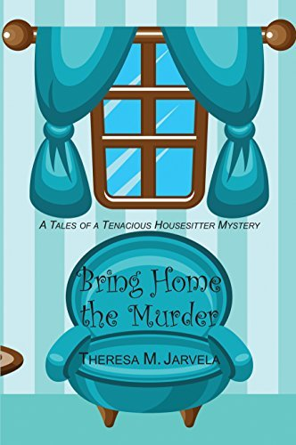 Bring Home the Murder Theresa Jarvela