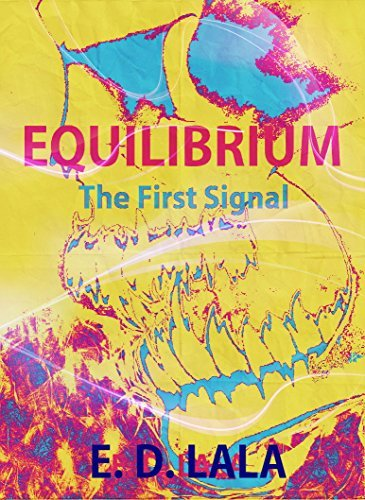 Equilibrium: The First Signal  by  E.D. Lala