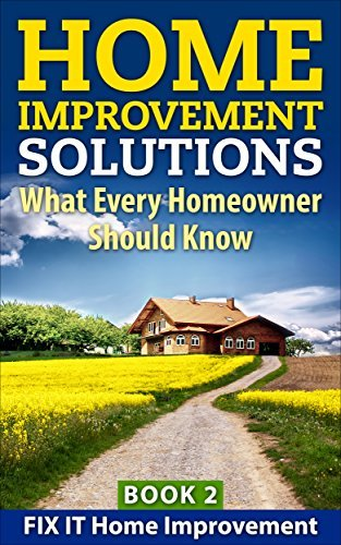 Home Improvement Solutions : What Every Homeowner Should Know Book 2 Jacy Elsesser