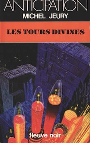 Les Tours divines  by  Michel Jeury