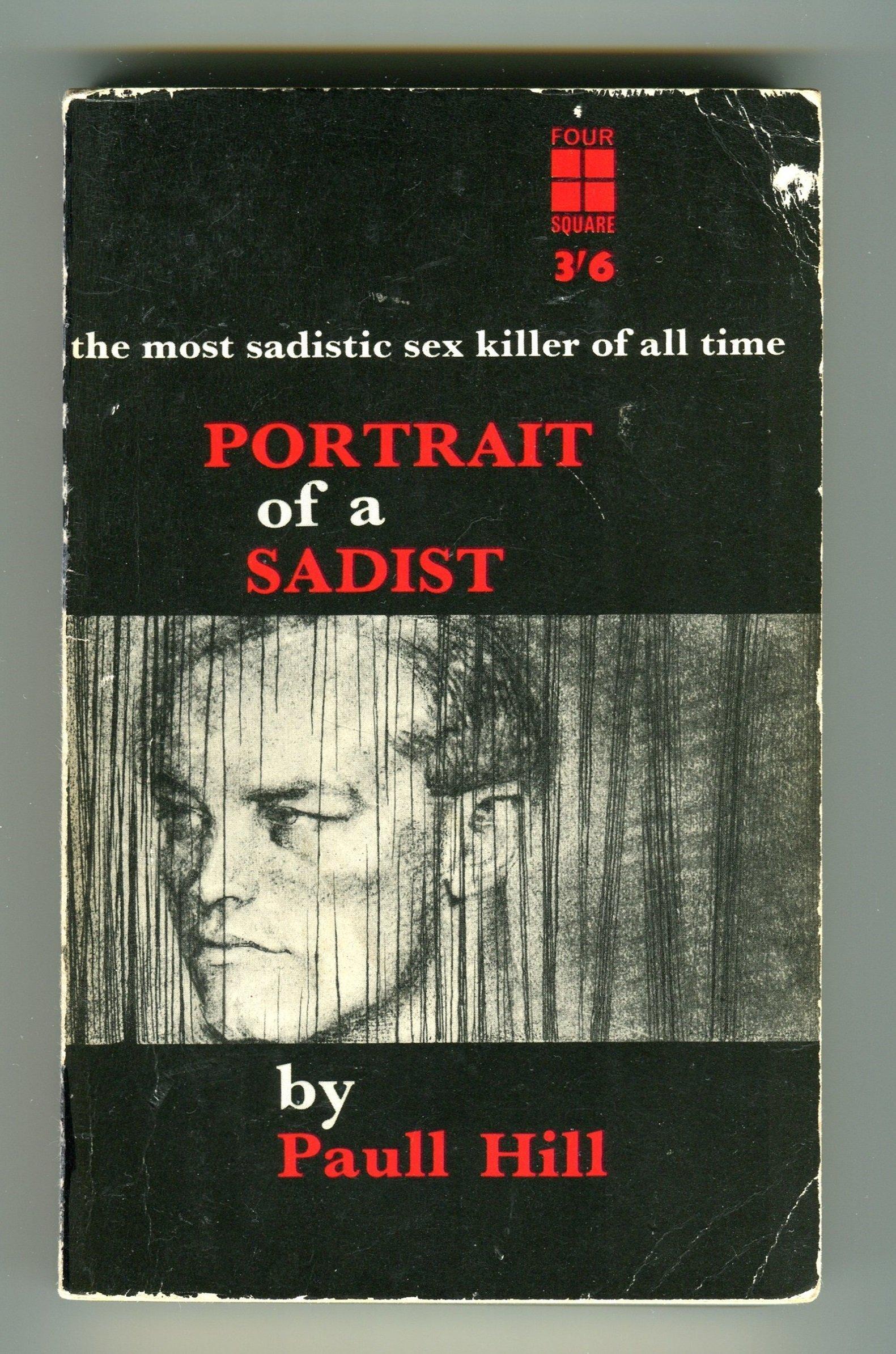 Portrait of a Sadist Paull Hill
