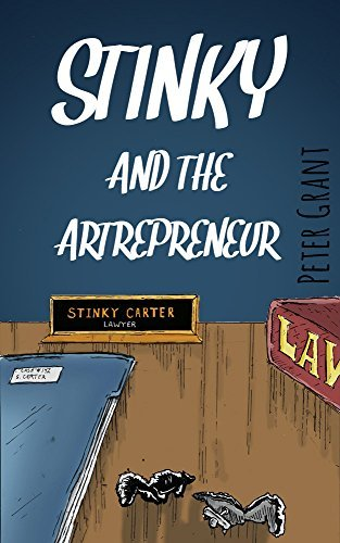 Stinky and the Artrepreneur (Stinky Stories Book 12) Peter Grant