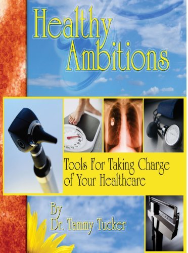 Tools For Taking Charge of Your Healthcare Tammy Hale Tucker