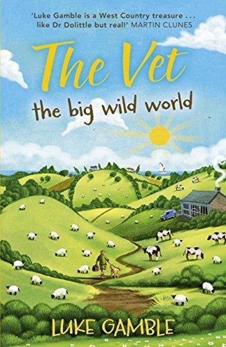 The Vet: The Big Wild World Luke Gamble