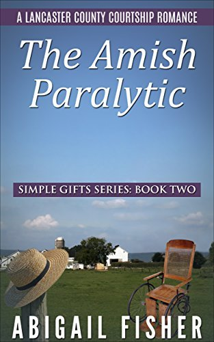 The Amish Paralytic: SIMPLE GIFTS SERIES: Book 2 Abigail Fisher