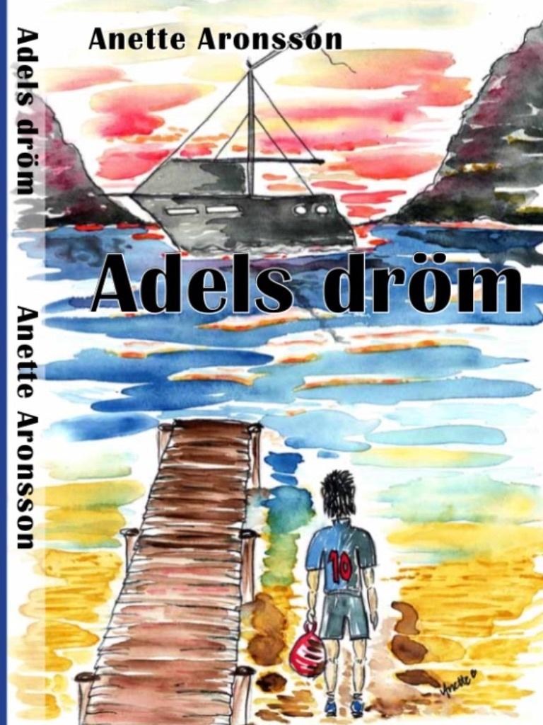 Adels dröm  by  Anette Aronsson