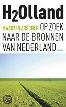 H2Olland. Op zoek naar de bronnen van Nederland Maarten Asscher