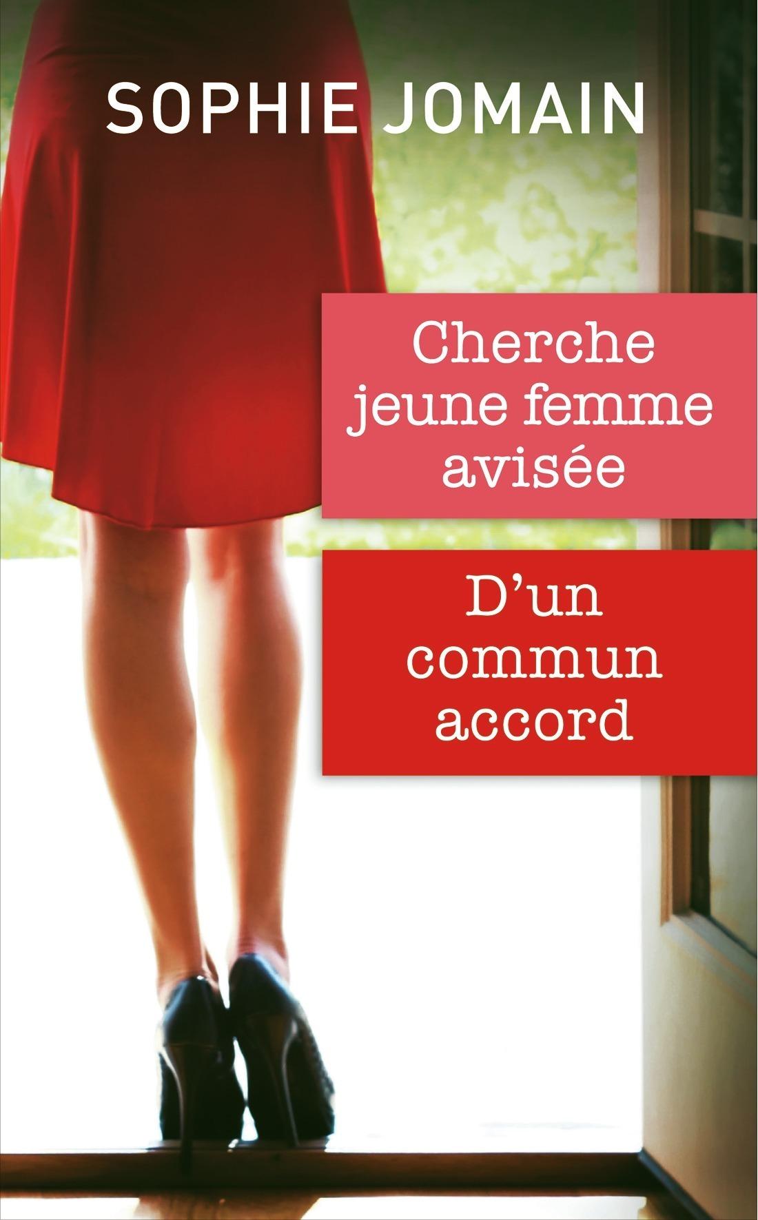 Cherche jeune femme avisée - Dun commun accord  by  Sophie Jomain