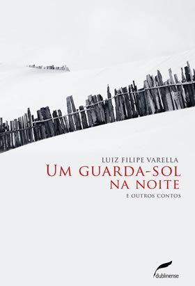 Um Guarda-Sol na Noite Luiz Filipe Varella