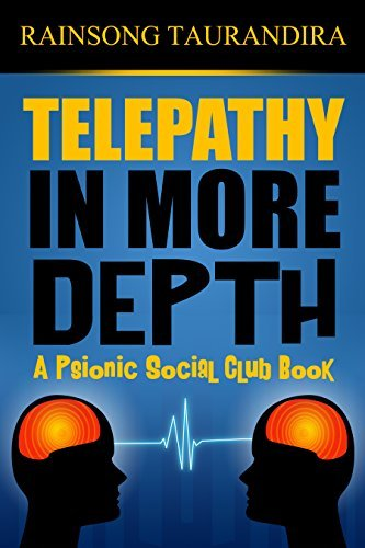 Telepathy in More Depth: A Psionic Social Club Book (Psionic Social Club Books 5) Rainsong Taurandira