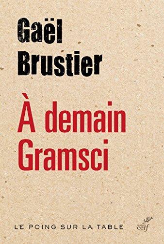 À demain Gramsci Gaël Brustier