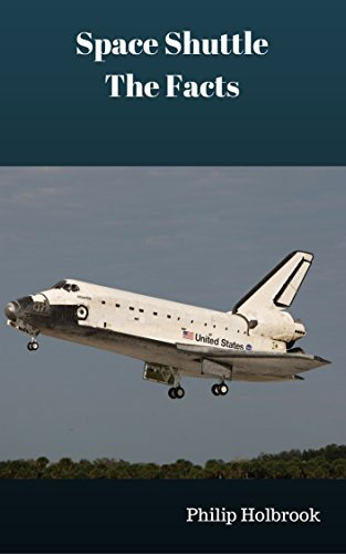 Space Shuttle: The Facts Philip Holbrook