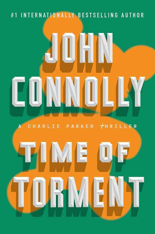 A Time of Torment: A Charlie Parker Thriller  by  John Connolly