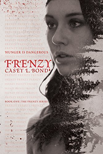 Frenzy (The Frenzy Series Book 1)  by  Casey L. Bond