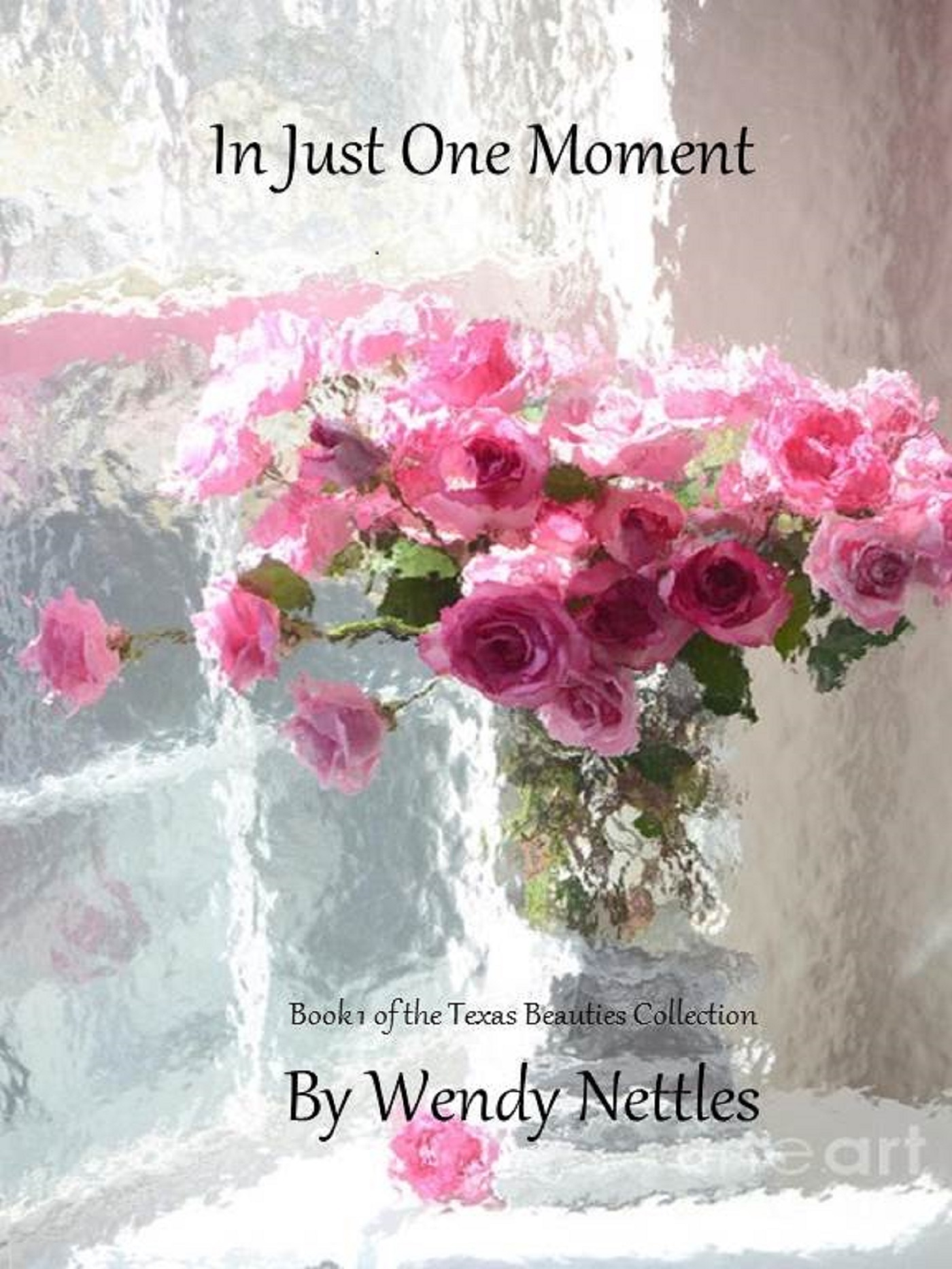 In Just One Moment Wendy Nettles